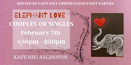 Elephant Love (couples or singles) Sip and Paint @ Kafe Neo