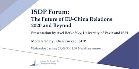 ISDP Forum: The Future of EU-China Relations – 2020 and Beyond tickets