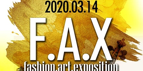 F.A.X (Fashion and Art eXposition) tickets