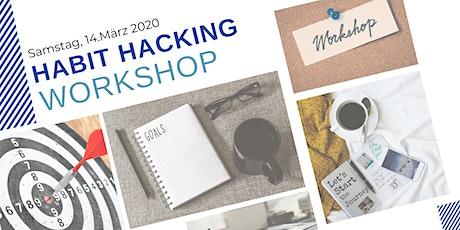 Habit Hacking - Der Workshop für mehr Selbstdisziplin und täglichen Erfolg Tickets