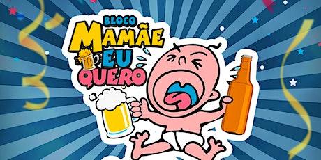 Bloco Mamãe Eu Quero - Carnaval em Paraíba do Sul ingressos