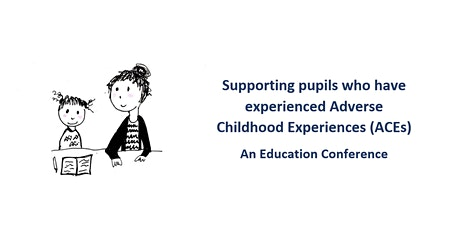 Supporting Pupils Who Have Experienced Adverse Childhood Experiences (ACEs) tickets