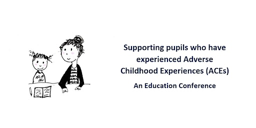 Supporting Pupils Who Have Experienced Adverse Childhood Experiences (ACEs)