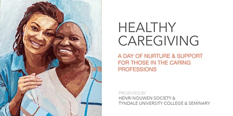 HEALTHY CAREGIVING: A Day of Nurture & Support for Those in the Caring Professions tickets