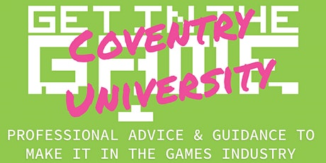 Get In The Game Careers Talks; Coventry University tickets