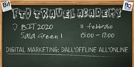 "FTO TRAVEL ACADEMY - ""DIGITAL MARKETING: DALL'OFFLINE ALL'ONLINE"" biglietti"
