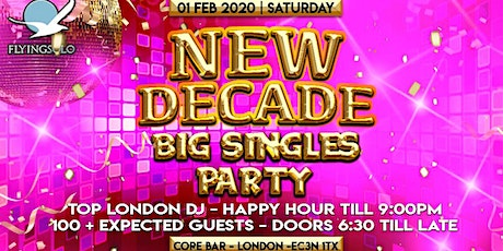NEW DECADE BIG SINGLES PARTY-100+ FREE TICKETS LADIES ONLY GENTS SOLD OUT! tickets