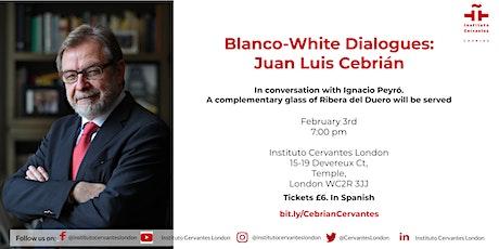 Blanco-White Dialogues: Juan Luis Cebrián ingressos