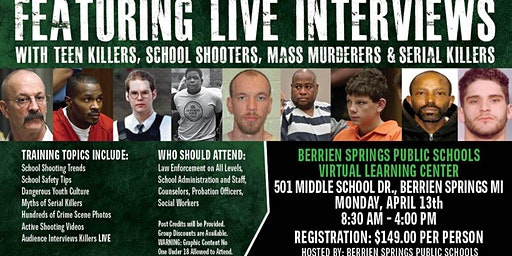 Profiling Teen Killers, School Shooters, Mass Murderers and Serial Killers by Phil Chalmers - Berrien Springs, Michigan - April 13, 2020