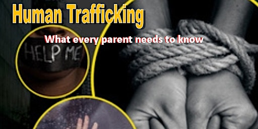 Human Trafficking: What every parent needs to know