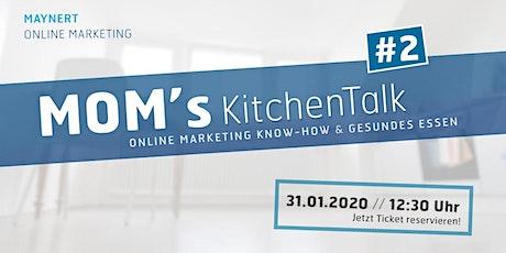 MOM's KitchenTalk #2/ Online Marketing Know How & gesundes Essen Tickets
