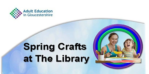 Cinderford Library Spring Crafts at The Library