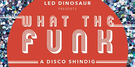 LED Dinosaur Presents: WHAT THE FUNK NYC (Art Car Fundraiser) tickets