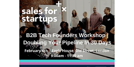 B2B Tech Founders Workshop | Doubling Your Pipeline In 30 Days tickets