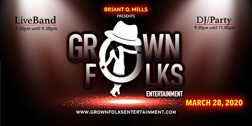 "Briant O. Mills Presents "" Grown Folks Entertainment"""