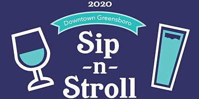 2020 Sip-N-Stroll: A Beer and Wine Experience