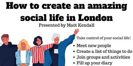 How to create an amazing social life in London in just 4 hours! tickets