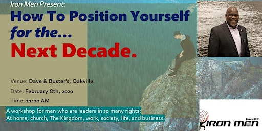 Iron Men present: How To Position Yourself for the Next Decade.