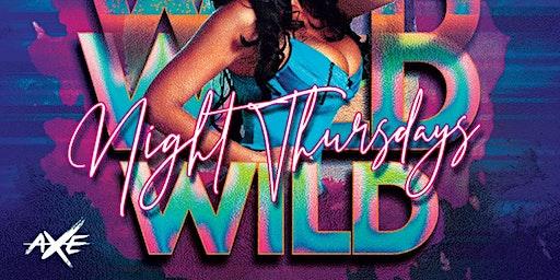 Wild Nights Thursdays $10 entrance Till 11:30