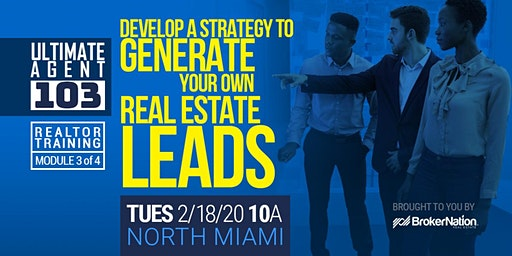Ultimate Agent 103: Develop Strategy To Generate Your Own Real Estate Leads