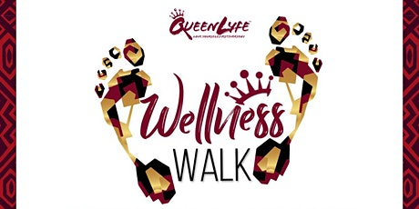 QueenLyfe Inc. Presents THE WELLNESS WALK (Black History Month Edition) tickets