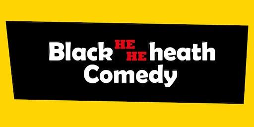 Black-he-he-heath comedy