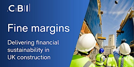 Construction Report Launch - Financial Sustainability in UK Construction  tickets