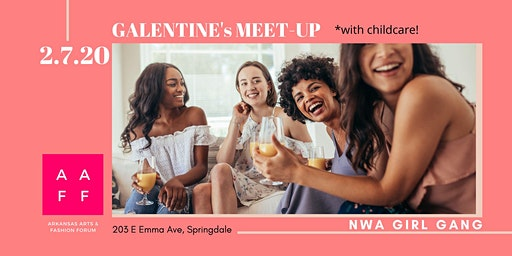NWA Girl Gang MEET UP - Galentine's *with childcare!