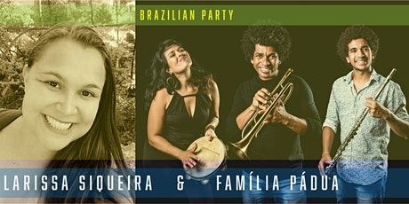 Familia Pádua feat. Larissa Siqueira - BRAZILIAN PARTY Tickets