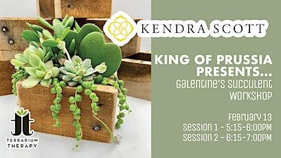 Galentine's Succulent Workshop at Kendra Scott King of Prussia tickets