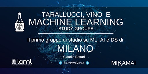 Tarallucci, Vino e Machine Learning - Milano
