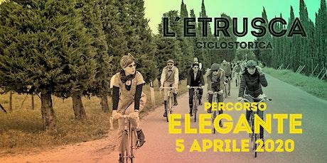 Elegante - Etrusca Ciclostorica 2020 biglietti