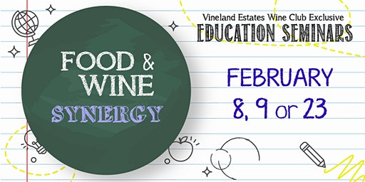 Food & Wine Synergy - FEB 8, 9 or 23