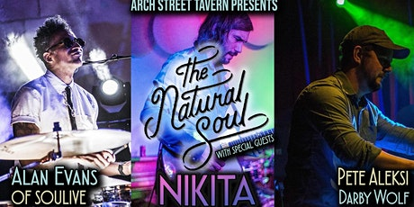 The Natural Soul (Alan Evans/Pete Aleksi/Darby Wolf) wsg Nikita tickets