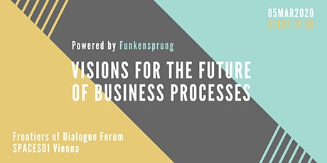 Visions For the Future of Business Processes tickets