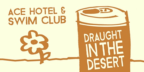 Draught in the Desert tickets