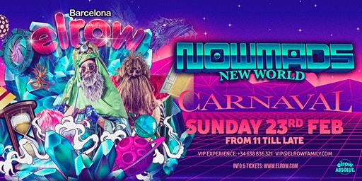 elrow Barcelona Carnaval - Nowmads, new world