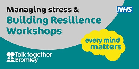 FREE Managing Stress  & Building Resilience Workshop tickets