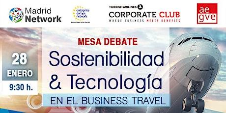 Mesa Debate: Sostenibilidad y tecnología en el Business Travel entradas