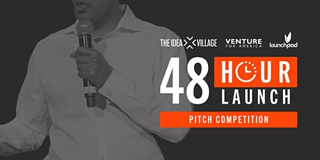 48 Hour Launch Pitch Competition and Happy Hour tickets