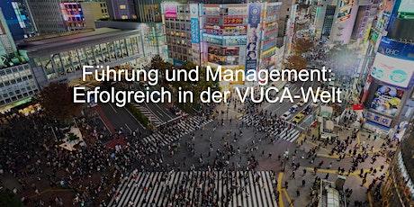 Führung und Management: Erfolgreich in der VUCA-Welt Tickets