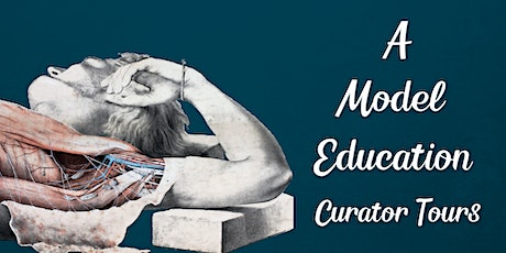 A Model Education: Curator Tours tickets