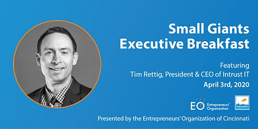 Small Giants Executive Breakfast featuring Tim Rettig