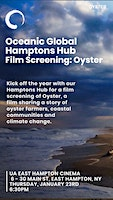 Hamptons Screening of 'Oyster' and Reception to Follow Presented by Oceanic Global