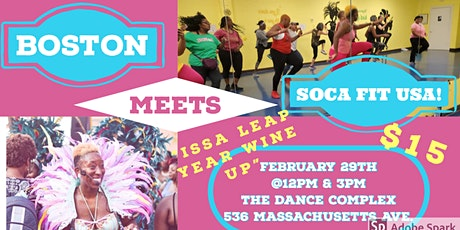 "Boston meets SOCA Fit USA -""Issa Leap year Wine UP"" tickets"