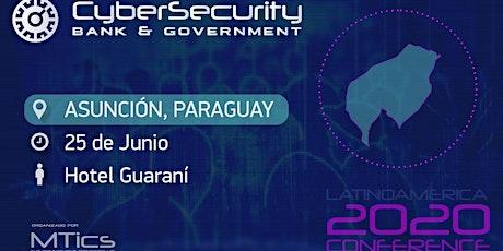 Cybersecurity Bank & Government- Asunción Paraguay entradas
