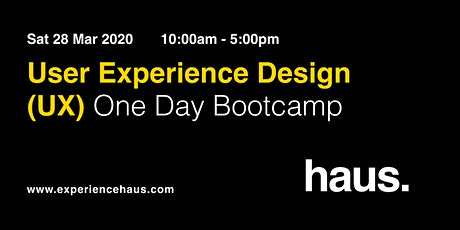 User Experience Design (UX) - One Day Bootcamp by Experience Haus tickets