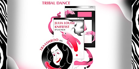 Tribal Dance x Julia Louise KnifeFist x Traash Boo tickets