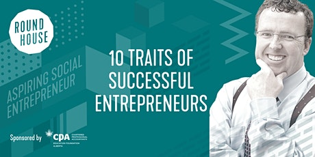 Aspiring Social Entrepreneur Series: 10 Traits of Successful Entrepreneurs tickets