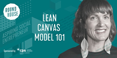 Aspiring Social Entrepreneur Series: Lean Canvas Model 101 tickets